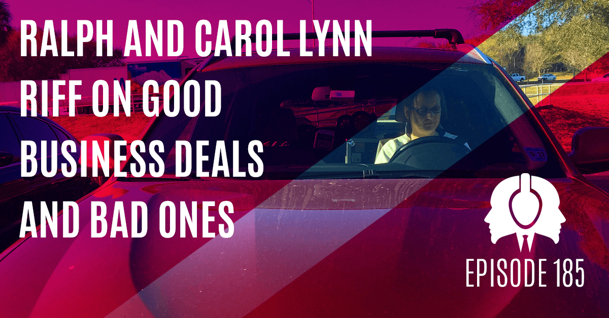 Ralph And Carol Lynn Riff On Good Business Deals And Bad Ones