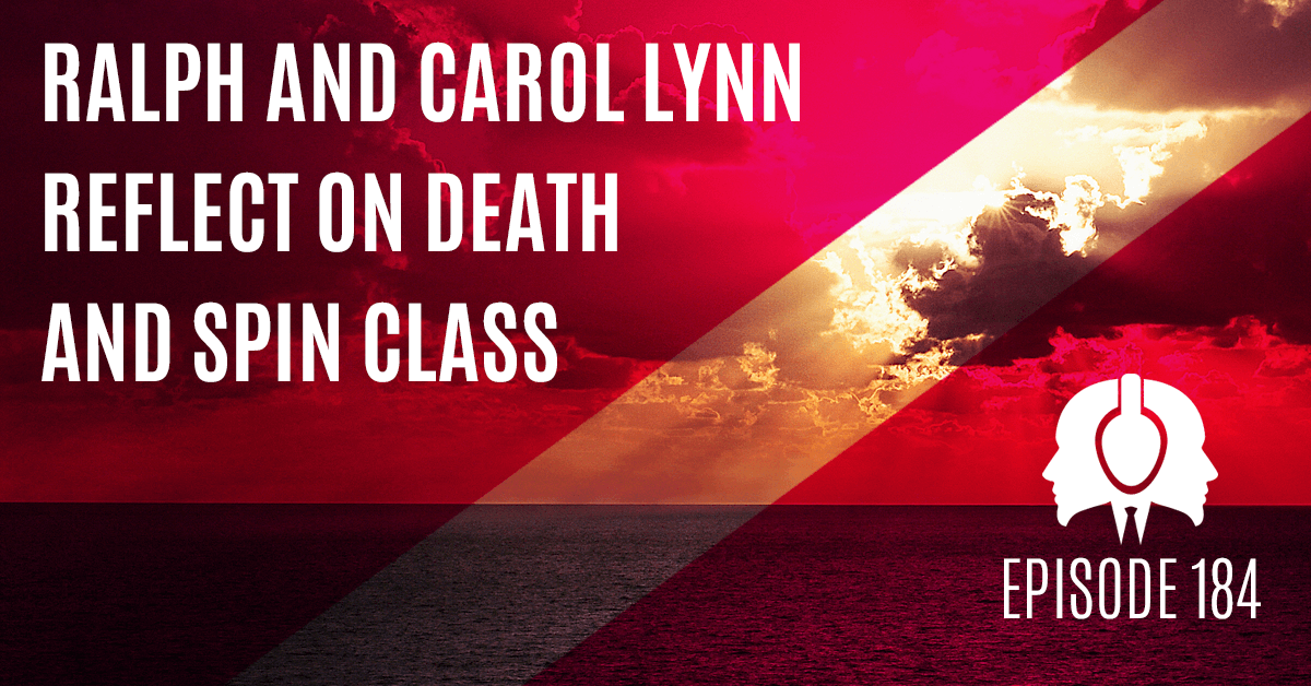 Ralph And Carol Lynn Reflect On Death And Spin Class